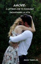 AMORE: 5 lettere che ti possono incasinare la vita (1- The Lovers Series) by GaiaTami94