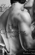 Série - Os Irmãos Thorpe # 4 - Seu Amante Desafiante by MaryDrins