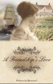 A Friendships Love - Settler series book 1 (Wattpad version  first draft) by mcorona7