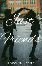 Just friends by Alejo_89922
