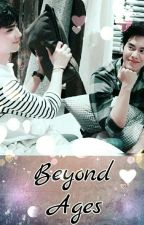 Beyond Ages (Forth ♡ Beam) by Nishthn