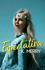Expectativa by karolmerry