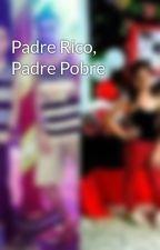 Padre Rico, Padre Pobre by antony_almonte