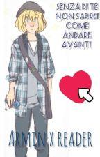 [Armin x Reader] Senza di te non saprei come andare avanti  by R1tajeen