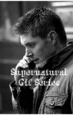 Supernatural Gif Series  by TheaWinter