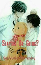 Staying Or Going?  (Junjou Romantica Fanfiction ) by Alexis_arket