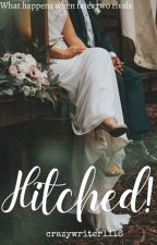 HITCHED ✔️ (COMPLETED) by crazywriter1116