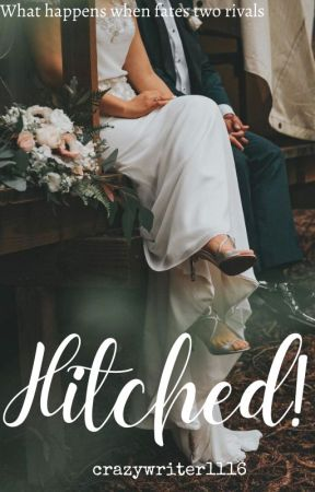 HITCHED  by crazywriter1116