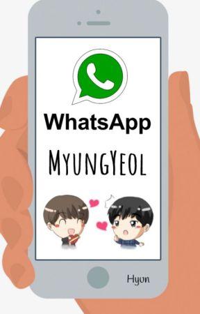 Whatsapp MyungYeol by Just_HyunWoo