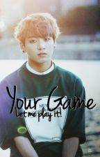 ๑❛Your Game❛๑ || Jungkook x BTS  by AisuKyandi