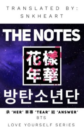 BTS LOVE YOURSELF - THE NOTES (ENGLISH TRANSLATION) by SnKHeart