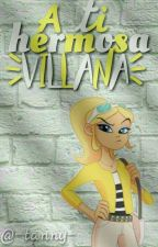 A ti, hermosa villana//Nathloe by -Tanny-