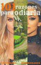 101 Razones Para Odiarla - Jerrie (Adaptación) by JerrieKaren