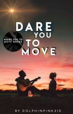 Dare You To Move by dolphinpink310