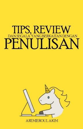 Tips & Review Penulisan by AremieroulAkim