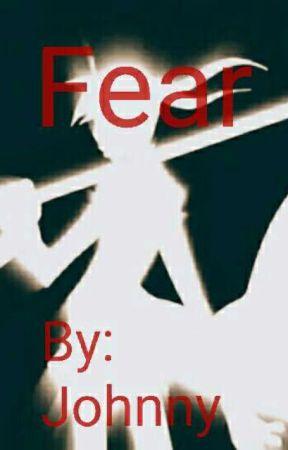Fear by Johnnyshocker