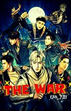THE WAR (EXO) [COMPLETED] by exo_yj21