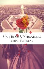 Une Rose à Versailles by SarahEverdene