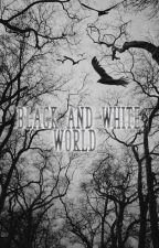 Black and White world (CZ, TAE)/Pozastaveno by verulik333