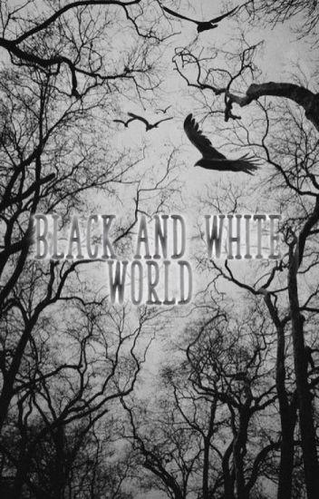 Black and White world (CZ, TAE)/Pozastaveno