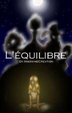 Les Cinq Légendes: L'équilibre  by AnonymeCreation