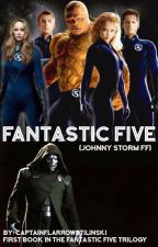 Fantastic Five (Johnny Storm ff) by CapFlarrowStilinski