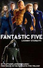 Fantastic Five (Johnny Storm ff) by CapFlarrowStilinski