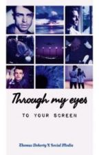 Through my eyes... to your screen // Thomas Doherty  by moonskyandglitter