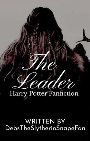 The Leader   HP FF - Chapter 12 Blowing Severus Snape's mind - Wattpad