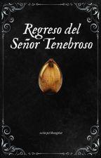 Regreso del Señor Tenebroso  by Plxnetxx