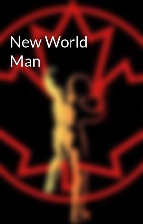 New World Man by Buttster