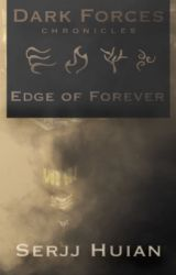 Edge of Forever (Dark Forces Series #1) by RustlaJimmies
