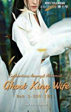 Enchantress Amongst Alchemists: Ghost Kings Wife [1-200] by Padhana06