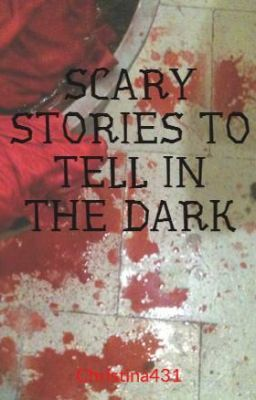 SCARY STORIES TO TELL IN THE DARK - THERESA KNORR - Wattpad