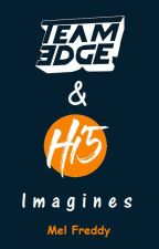 Team Edge & Hi5studios Imagines (x Reader) by Mel_freddy