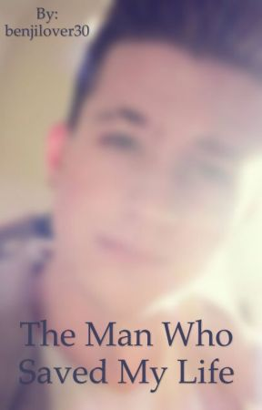 The man who saved my life by benjilover30