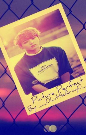 Picture Perfect|| JK fanfic by _0LittleArmy0_