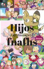 Hijos fnafhs - Emma7w7 by PaoraMaruka7w7