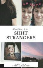 Shht Strangers 💗 by sophia_mendess