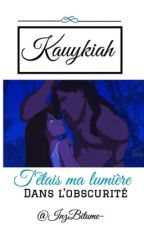 « Kauykiah - T'étais ma lumière dans l'obscurité» by BalmainBitch
