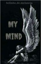 My Mind by Bolinho_de_melancia
