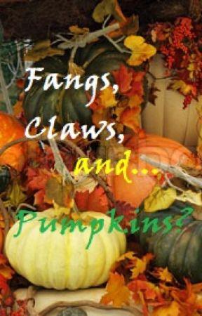 Fangs, Claws, and...Pumpkins? by presleysangel