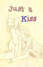 Just a Kiss by SakuraZala
