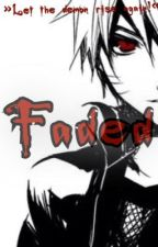 Faded: Let the demon rise again! by Storywriter_Akai