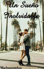 Un Sueño Inolvidable (USI # 1)  by lismairitclove