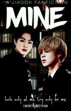 MINE ~ JIKOOK [ Completed ]  by twentysweetpain
