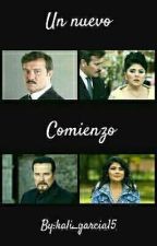 Un nuevo Comienzo by kali_garcia15
