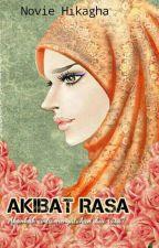 Akibat Rasa (Completed) by noviepurwanti