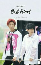Best friend | ChanBaek (Completed) by My_gaydar_is_beeping