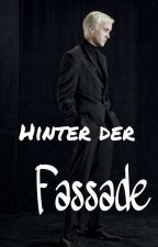 Hinter der Fassade (Draco Malfoy FF)  by _Perspektive_